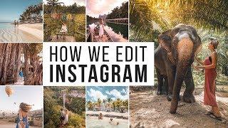 HOW WE EDIT INSTAGRAM PHOTOS! - Phone + Desktop Lightroom Presets - 2018