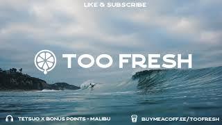 Tetsuo x Bonus Points - Malibu