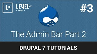 Drupal Tutorials #3 - The Admin Bar Part 2
