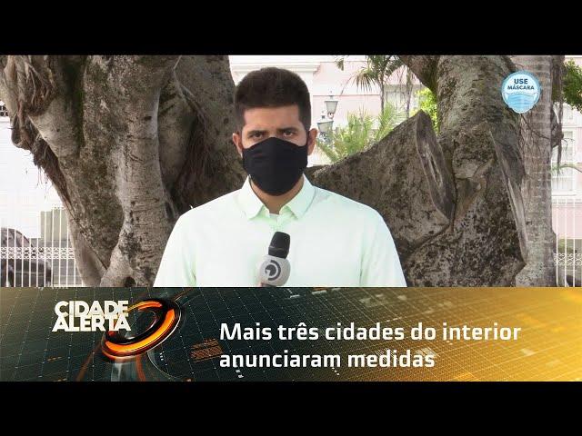 Mais três cidades do interior anunciaram medidas para conter avanço do coronavírus