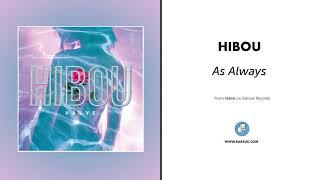 """Hibou """"As Always"""" ( Audio)"""