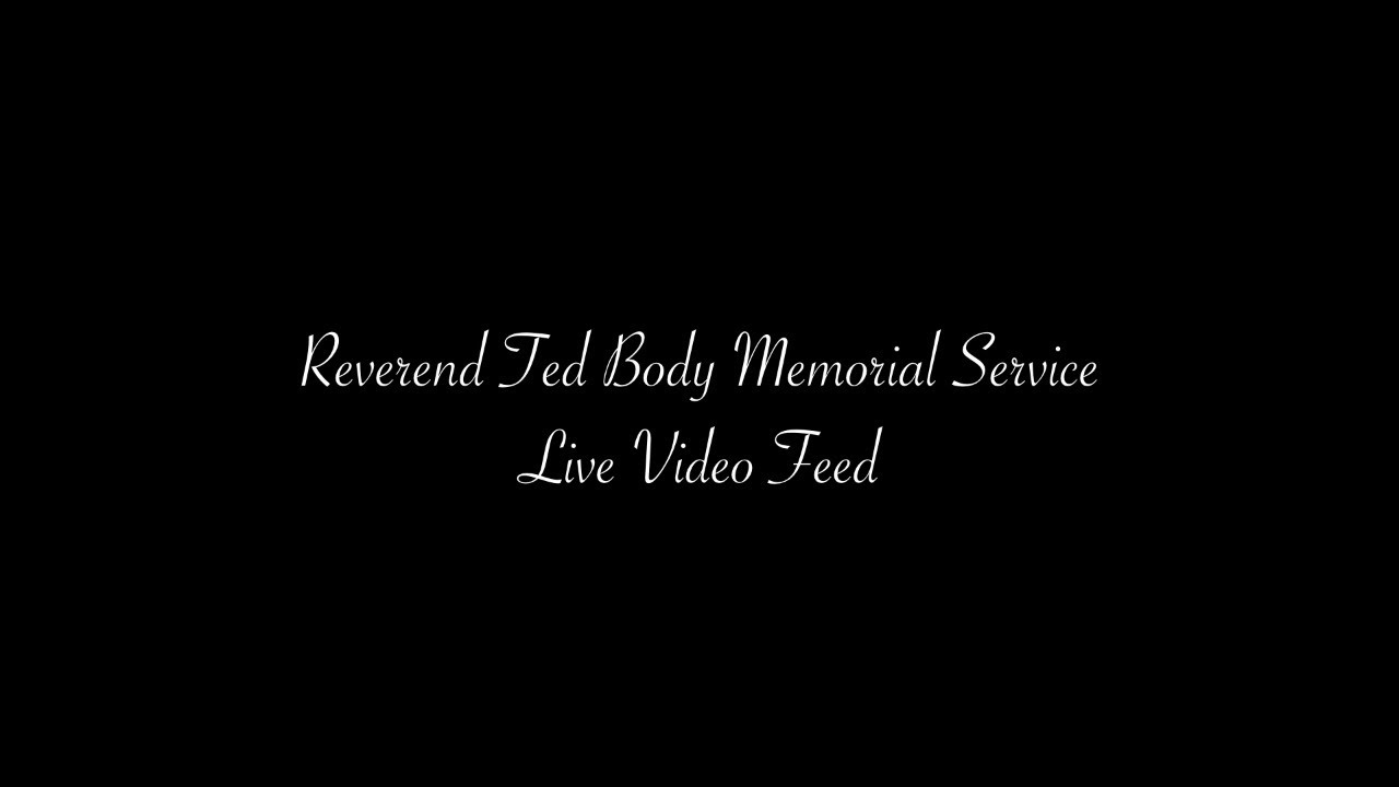 Reverend Ted Body Memorial Service