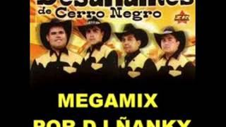 DJ ÑANKY  LOS DESAFIANTES DEL CERRO NEGRO MIX
