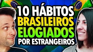 10 HBITOS BRASILEIROS ELOGIADOS PELOS ESTRANGEIROS