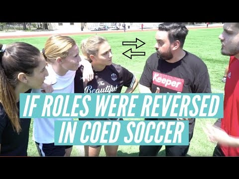 Coed Soccer - If Roles Were Reversed