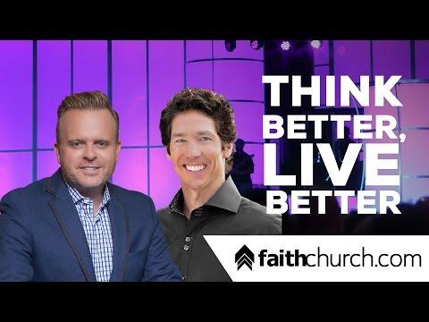 Think Better, Live Better - Pastor David Crank & Pastor Joel Osteen