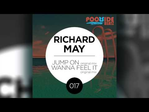 Richard May - Jump On / Wanna Feel It [PB017] preview (release 25.11.13)