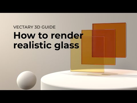 How to render realistic glass material in Vectary