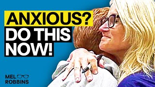 If You Struggle With Anxiety, This Mind Trick Will Change Your Life Mel Robbins