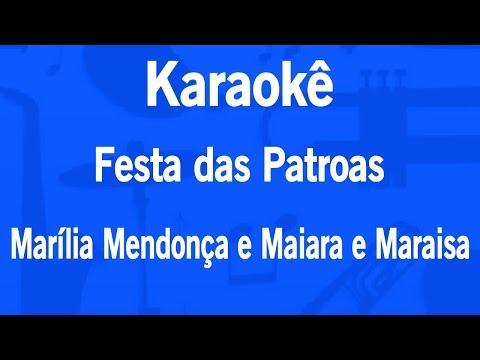 Karaokê Festa das Patroas - Marília Mendonça e Maiara e Maraisa
