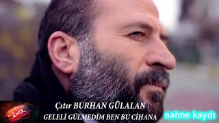 Çıtır Burhan Gülalan _ Bozlak _ geleli gülmedim ben bu cihana _ scl müzik 2018 sahne kaydı Resimi
