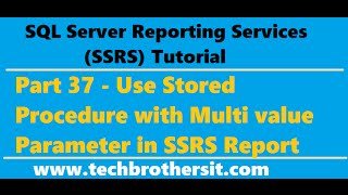 SSRS Tutorial 37 - Use Stored Procedure with Multi value Parameter in SSRS Report