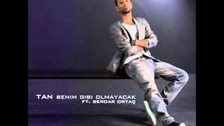 Tan & Serdar Ortaç - Benim Gibi Olmayacak (2011 - Orjinal Full Versiyon)