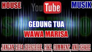 Karaoke House Musik KN7000 Tanpa Vokal | Gedung Tua - Wawa Marisa HD