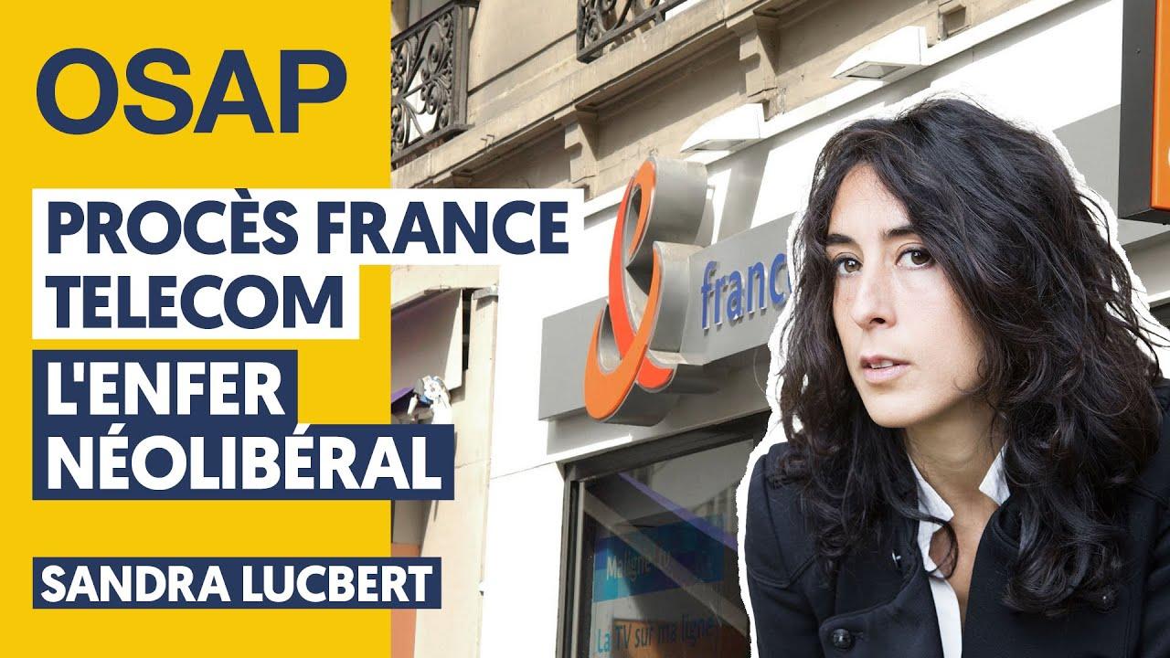 PROCÈS FRANCE TELECOM : LA MACHINE INFERNALE DU NÉOLIBÉRALISME | SANDRA LUCBERT