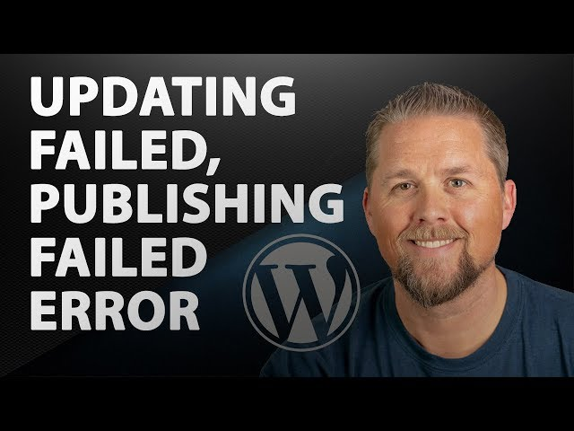 Updating Failed, Publishing Failed WordPress Error - WordPress Tutorial
