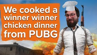 We cooked a winner winner chicken dinner from PUBG