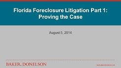 Florida Foreclosure Litigation Part 1: Proving the Case
