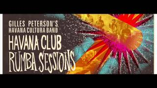 gilles petersons havana cultura band the rumba experiment motor city drum ensemble remix