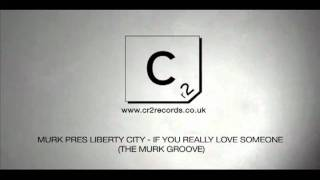 Murk Pres Liberty City - If You Really Love Someone (The Murk Groove)