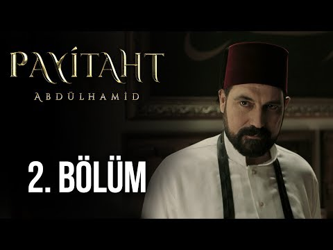 Payitaht Abdülhamid 2. Bölüm (HD)