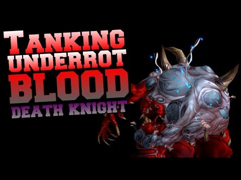 Tanking The Underrot as Blood Death Knight | New BFA Dungeon | World of Warcraft Battle for Azeroth