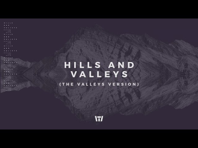Tauren Wells - Hills and Valleys (The Valleys Version) (Official Audio)