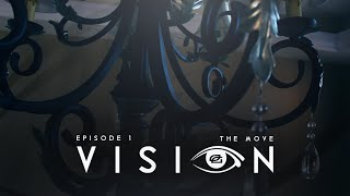 "Vision - Episode 1 - ""The Move"""