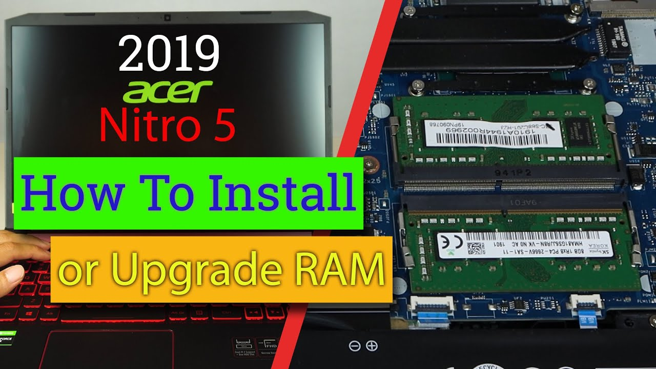 How To Install Or Upgrade Ram In An Acer Nitro 5 Gaming Laptop 2019 Ver Ddr4 Up To 2666mhz 32 Gb Youtube