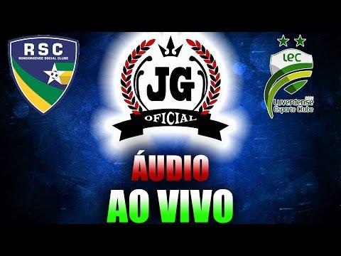 🔴 Rondoniense x Luverdense Ao Vivo Copa Verde 2017 [CanalJGEsportes]