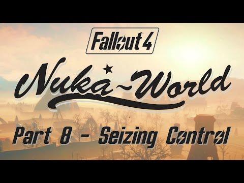 Fallout 4: Nuka World  Part 8  Seizing Control
