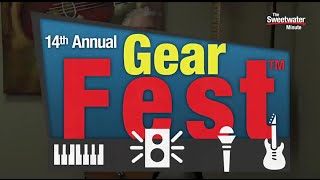 GearFest 2015 Preview - Sweetwater Sound