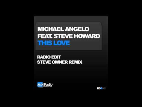 Michael Angelo feat.Steve Howard - This Love (Radio Edit)