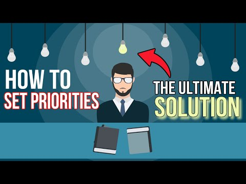 How To Set Priorities - The Ultimate Solution To Prioritizing Tasks and Mastering WorkLife Balance