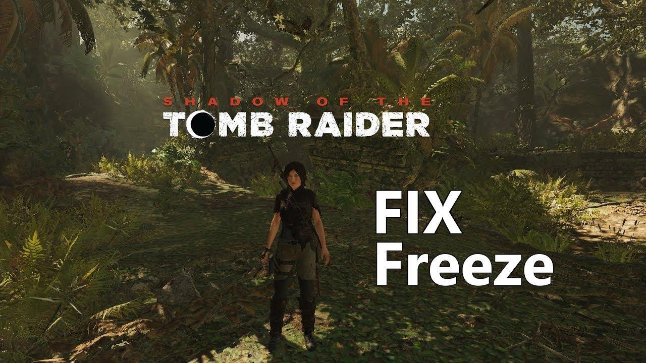 Shadow of the Tomb Raider   Eliminare i continui freeze