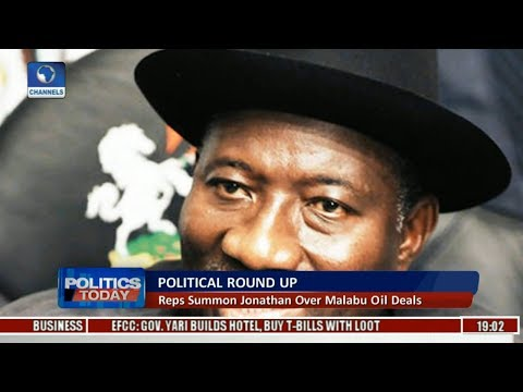 Political Round-Up: Reps Summon Jonathan Over Malabu Oil Deals