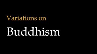 Variations on Buddhism: Theravada vs. Mahayana vs. Vajrayana Buddhism