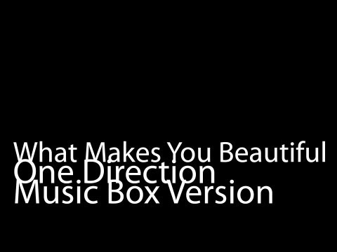 What Makes You Beautiful (Music Box Version) - One Direction