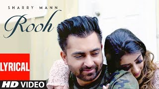 Rooh: Sharry Mann (Full Lyrical Song) Mista Baaz | Ravi Raj | Latest Punjabi Songs 2018