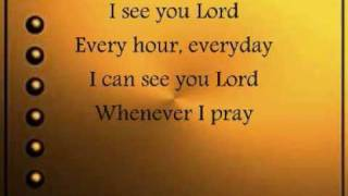 I SEE YOU LORD BY: AIZA SEGUERRA LYRICS (kristel)