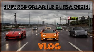 VLOG - Ferarri ler, Porsche ler ve Diablo ile Bursa Gezisi