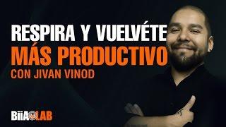 Respira y Vuélvete Más Productivo - Jivan Vinod