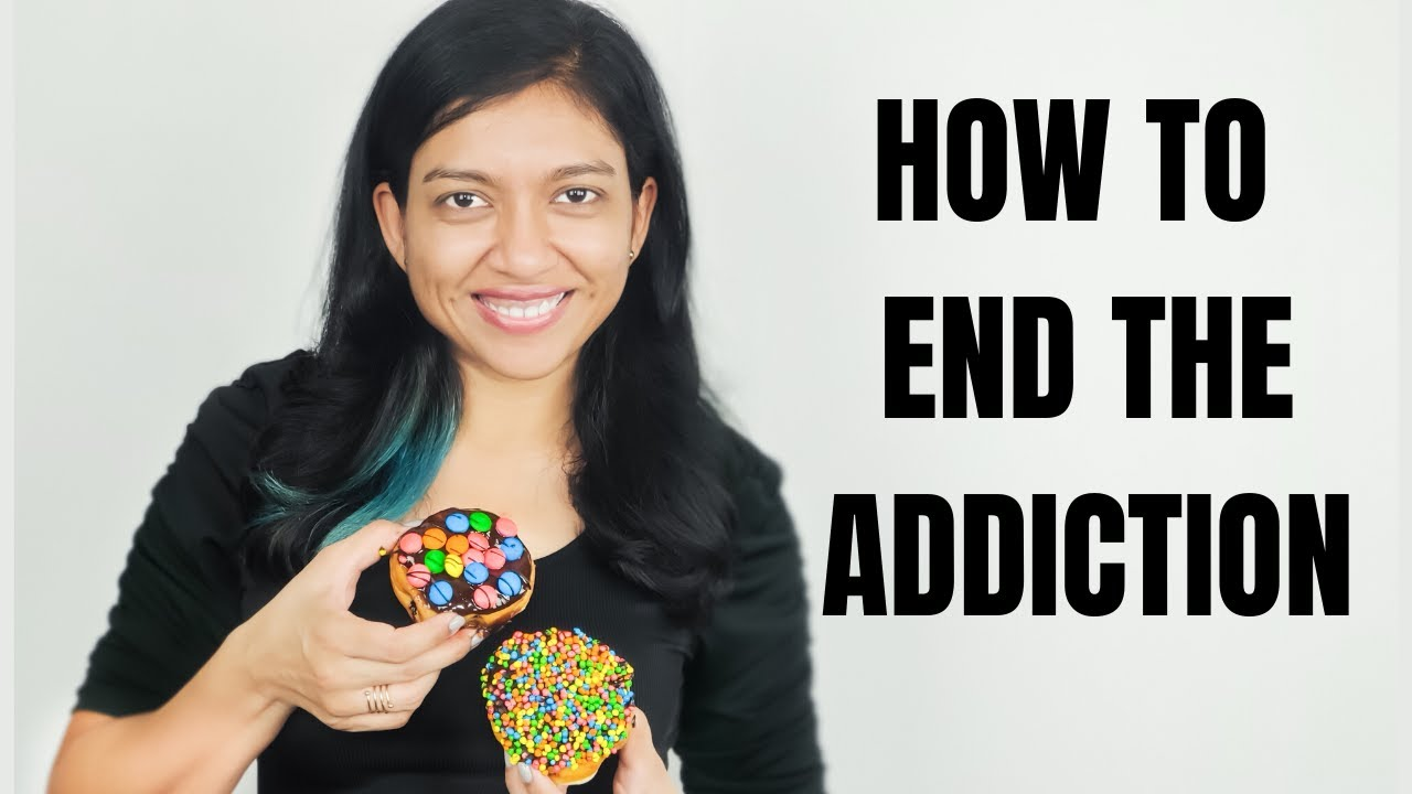 How to End Sugar Addiction? 10 Tips to Reduce your Sugar Intake