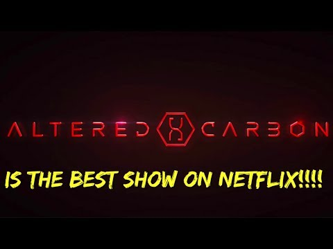 Altered Carbon Is the Best Netflix Series - Quick Review