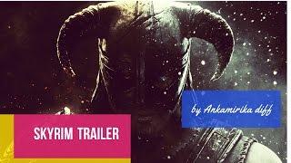 SKYRIM (trailer) / Фан трейлер Скайрим / глазами Ankamiriki