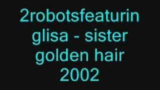 Baixar 2robotsfeaturinglisa - sister golden hair 2002