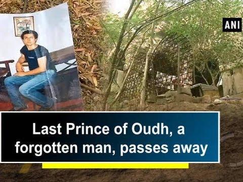 Last Prince of Oudh, a forgotten man, passes away - Delhi News