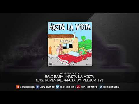 Bali Baby - Hasta La Vista [Instrumental] (Prod. By Medium Ty) + DL via @Hipstrumentals