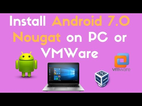 Install Android 7.0 Nougat On PC Or VMWare