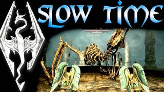 Skyrim: Dragon Shouts - Slow Time